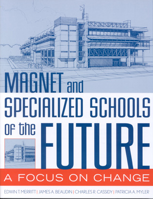 Cover image for the book Magnet and Specialized Schools of the Future: A Focus on Change
