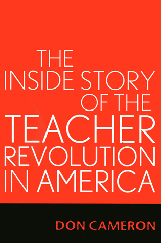 Cover image for the book The Inside Story of the Teacher Revolution in America