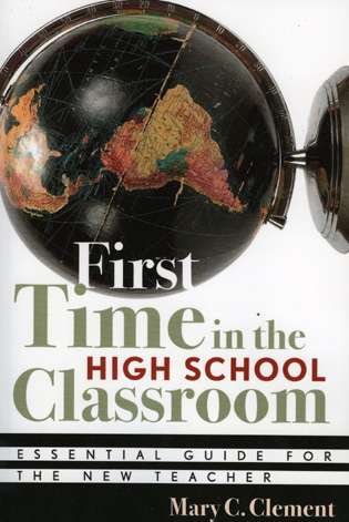 Cover image for the book First Time in the High School Classroom: Essential Guide for the New Teacher