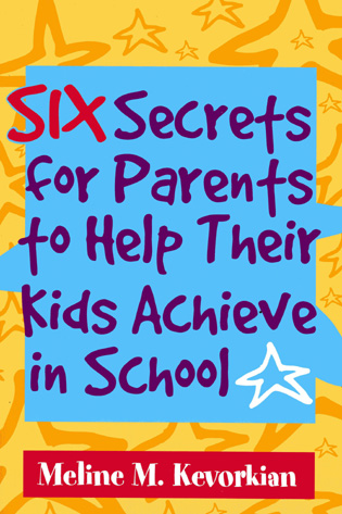 Cover image for the book Six Secrets for Parents to Help Their Kids Achieve in School