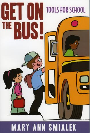 Cover image for the book Get on the Bus!: Tools for School