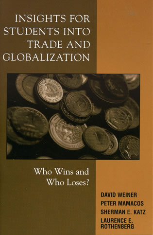 Cover image for the book Insights for Students into Trade and Globalization: Who Wins and Who Loses?