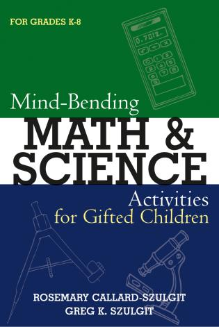 Cover image for the book Mind-Bending Math and Science Activities for Gifted Students (For Grades K-12)