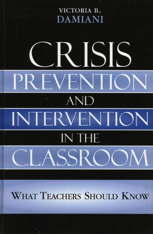 Cover image for the book Crisis Prevention and Intervention in the Classroom: What Teachers Should Know