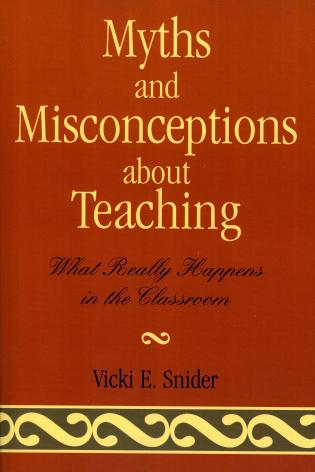 Cover image for the book Myths and Misconceptions about Teaching: What Really Happens in the Classroom