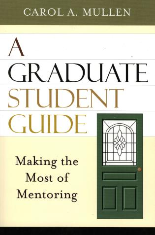 Cover image for the book A Graduate Student Guide: Making the Most of Mentoring