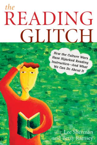 Cover image for the book The Reading Glitch: How the Culture Wars Have Hijacked Reading Instruction-And What We Can Do about It