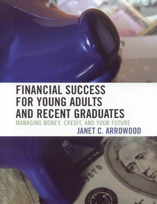 Cover image for the book Financial Success for Young Adults and Recent Graduates: Managing Money, Credit, and Your Future