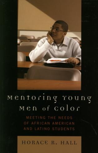 Cover image for the book Mentoring Young Men of Color: Meeting the Needs of African American and Latino Students