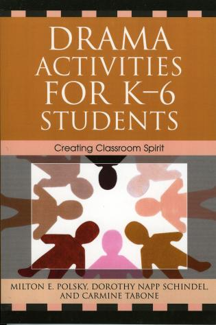 Cover image for the book Drama Activities for K-6 Students: Creating Classroom Spirit