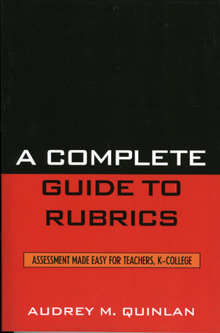 Cover image for the book A Complete Guide to Rubrics: Assessment Made Easy for Teachers, K-College