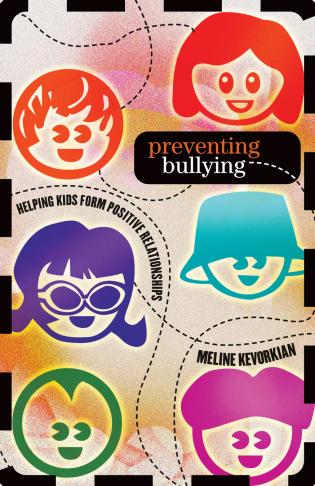 Cover image for the book Preventing Bullying: Helping Kids Form Positive Relationships