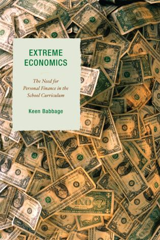 Cover image for the book Extreme Economics: The Need for Personal Finance in the School Curriculum