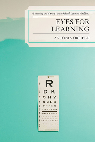 Cover image for the book Eyes for Learning: Preventing and Curing Vision-Related Learning Problems