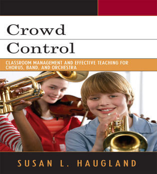 Cover image for the book Crowd Control: Classroom Management and Effective Teaching for Chorus, Band, and Orchestra