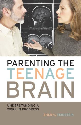 Cover image for the book Parenting the Teenage Brain: Understanding a Work in Progress
