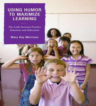 Cover image for the book Using Humor to Maximize Learning: The Links between Positive Emotions and Education