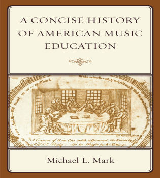 Cover image for the book A Concise History of American Music Education