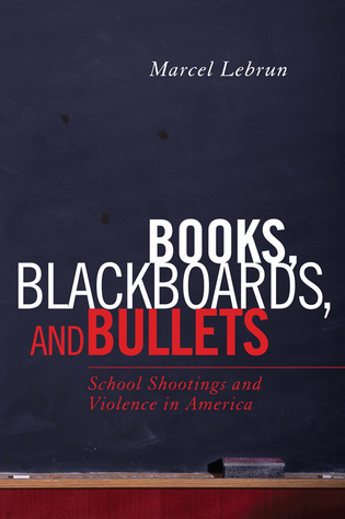 Cover image for the book Books, Blackboards, and Bullets: School Shootings and Violence in America