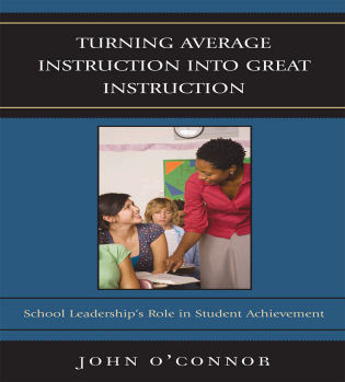 Cover image for the book Turning Average Instruction into Great Instruction: School Leadership's Role in Student Achievement
