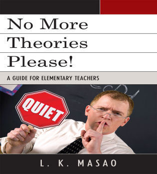 Cover image for the book No More Theories Please!: A Guide for Elementary Teachers