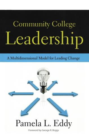 Cover image for the book Community College Leadership: A Multidimensional Model for Leading Change