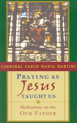 Cover image for the book Praying as Jesus Taught Us: Meditations on the Our Father