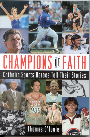 Cover image for the book Champions of Faith: Catholic Sports Heroes Tell Their Stories