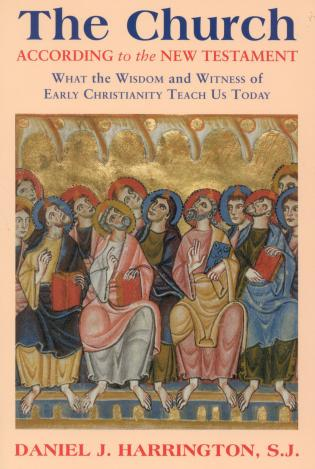 Cover image for the book The Church According to the New Testament: What the Wisdom and Witness of Early Christianity Teach Us Today