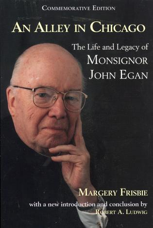 Cover image for the book An Alley in Chicago: The Life and Legacy of Monsignor John Egan
