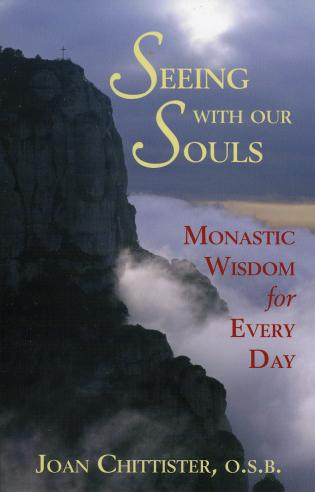 Cover image for the book Seeing With Our Souls: Monastic Wisdom for Every Day