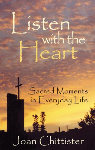 Cover image for the book Listen with the Heart: Sacred Moments in Everyday Life