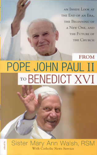 Cover image for the book From Pope John Paul II to Benedict XVI: An Inside Look at the End of an Era, the Beginning of a New One, and the Future of the Church
