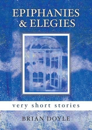 Cover image for the book Epiphanies & Elegies: Very Short Stories