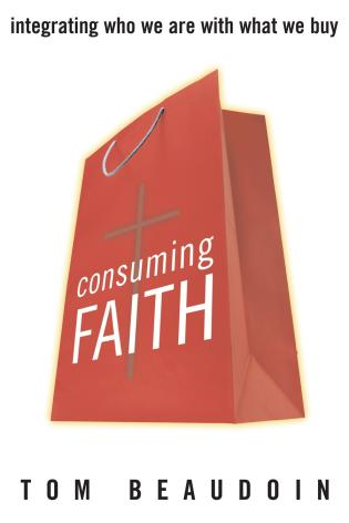 Cover image for the book Consuming Faith: Integrating Who We Are with What We Buy