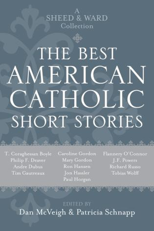 Cover image for the book The Best American Catholic Short Stories: A Sheed & Ward Collection