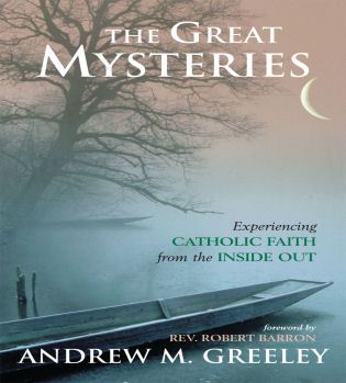 Cover image for the book The Great Mysteries: Experiencing Catholic Faith from the Inside Out