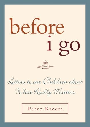 Cover image for the book Before I Go: Letters to Our Children about What Really Matters