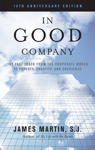 Cover image for the book In Good Company: The Fast Track from the Corporate World to Poverty, Chastity, and Obedience, 10th Anniversary Edition