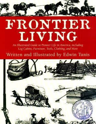 Cover image for the book Frontier Living: An Illustrated Guide To Pioneer Life In America, First Edition