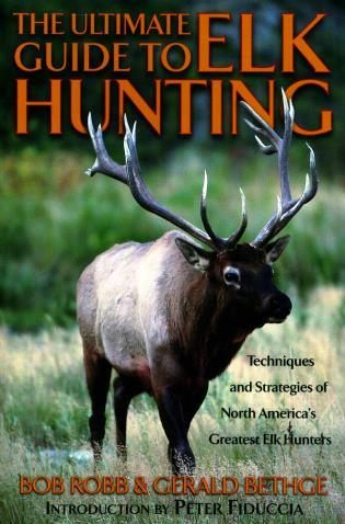 Cover image for the book Ultimate Guide to Elk Hunting, First Edition
