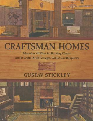 Cover image for the book Craftsman Homes: More Than 40 Plans For Building Classic Arts & Crafts-Style Cottages, Cabins, And Bungalows, First Edition