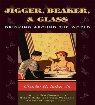 Cover image for the book Jigger, Beaker and Glass: Drinking Around the World