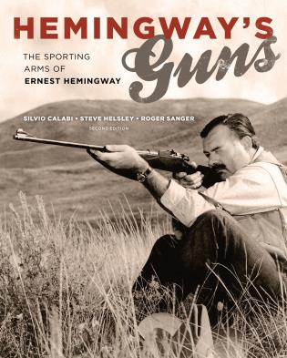 Cover image for the book Hemingway's Guns: The Sporting Arms of Ernest Hemingway, 2nd Edition