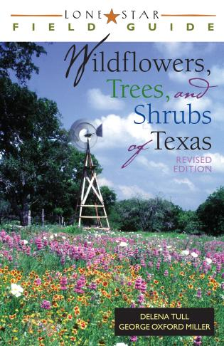 Cover image for the book Lone Star Field Guide to Wildflowers, Trees, and Shrubs of Texas, Revised Edition