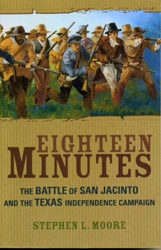 Cover image for the book Eighteen Minutes: The Battle of San Jacinto and the Texas Independence Campaign