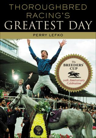 Cover image for the book Thoroughbred Racing's Greatest Day: The Breeders' Cup 20th Anniversary Celebration
