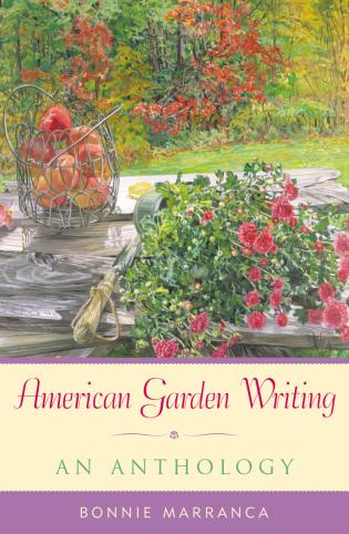 Cover image for the book American Garden Writing: An Anthology, Expanded Edition