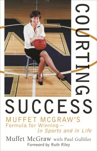 Cover image for the book Courting Success: Muffet McGraw's Formula for Winning--in Sports and in Life
