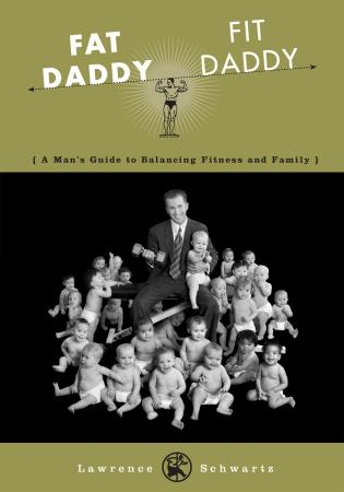 Cover image for the book Fat Daddy/Fit Daddy: A Man's Guide to Balancing Fitness and Family
